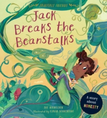 Fairytale Friends: Jack Breaks the Beanstalks : A Story about Honesty, Paperback / softback Book
