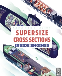 Supersize Cross Sections: Inside Engines, Hardback Book