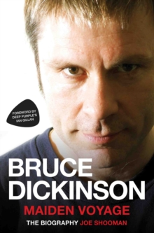 Bruce Dickinson : Maiden Voyage: The Biography, Paperback / softback Book