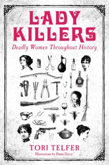 Lady Killers : Deadly women throughout history, Paperback Book