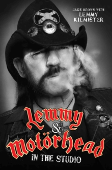 Lemmy and Motorhead : In the Studio, Paperback Book