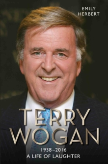 Sir Terry Wogan: A Life of Laughter, Paperback Book