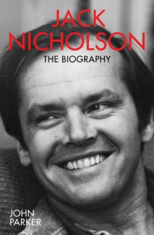 Jack Nicholson : The Biography, Paperback / softback Book
