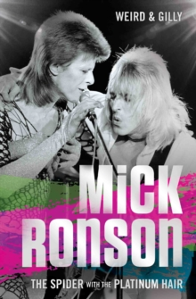 Mick Ronson : The Spider with the Platinum Hair, Paperback Book