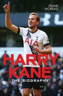 Harry Kane : The Biography, Paperback Book