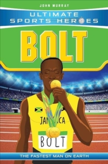 Ultimate Sports Heroes - Usain Bolt : The Fastest Man on Earth, Paperback / softback Book