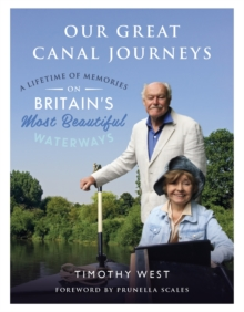 Our Great Canal Journeys : A Lifetime of Memories on Britain's Most Beautiful Waterways, Hardback Book