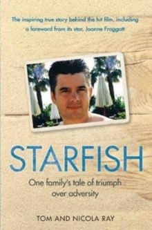 Starfish : One Family's Tale of Triumph After Tragedy, Paperback Book