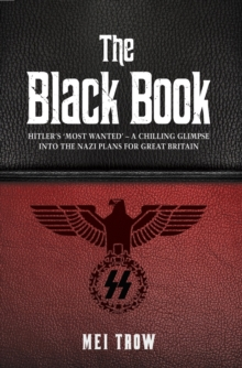 The Black Book : What if Germany had won World War II - A Chilling Glimpse into the Nazi Plans for Great Britain, Paperback Book