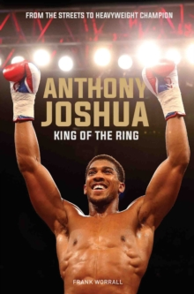 Anthony Joshua : King of the Ring, Paperback Book