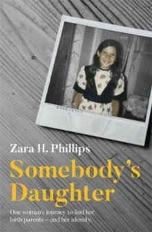 Somebody's Daughter - a moving journey of discovery, recovery and adoption, Paperback / softback Book