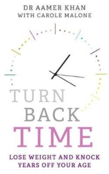 Turn Back Time : Lose weight and knock years off your age, Paperback Book