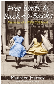 Free Boots and Back-to-Backs : Memories of a 1950's Childhood, Paperback Book