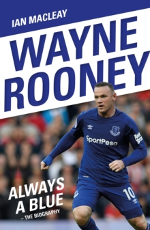 Wayne Rooney : Always a Blue, Paperback / softback Book