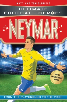Neymar (Ultimate Football Heroes - Limited International Edition), Paperback / softback Book