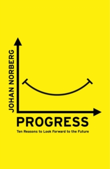 Progress : Ten Reasons to Look Forward to the Future, Paperback Book