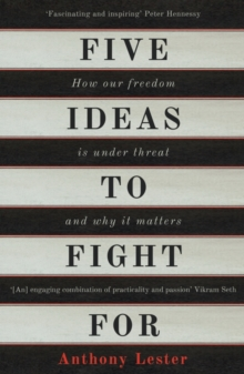 Five Ideas to Fight For : How Our Freedom Is Under Threat and Why It Matters, Paperback Book