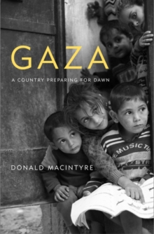 Gaza : Preparing for Dawn, Hardback Book