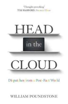 Head in the Cloud : Dispatches from a Post-Fact World, Paperback Book