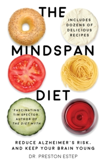 The Mindspan Diet : Reduce Alzheimer's Risk, and Keep Your Brain Young, Paperback Book