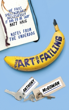 The Art of Failing : Notes from the Underdog, Paperback / softback Book