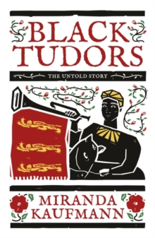 Black Tudors : The Untold Story, Hardback Book