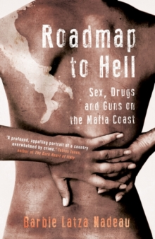 Roadmap to Hell : Sex, Drugs and Guns on the Mafia Coast, Hardback Book