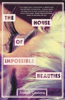 The House of Impossible Beauties, Hardback Book