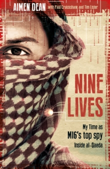 Nine Lives : My Time As MI6's Top Spy Inside al-Qaeda, Hardback Book