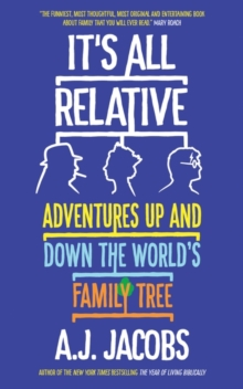 It's All Relative : Adventures Up and Down the World's Family Tree, Paperback Book