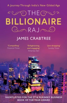 The Billionaire Raj : A Journey Through India's New Gilded Age - shortlisted for FT & McKinsey Business Book of the Year 2018, EPUB eBook