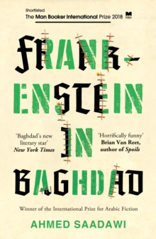 Frankenstein in Baghdad : SHORTLISTED FOR THE MAN BOOKER INTERNATIONAL PRIZE 2018, Paperback Book