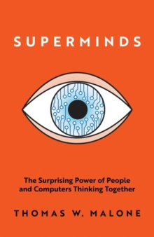 Superminds : The Surprising Power of People and Computers Thinking Together, Paperback / softback Book