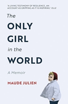 The Only Girl in the World : A Memoir, Paperback / softback Book