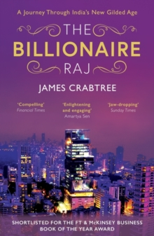 The Billionaire Raj : SHORTLISTED FOR THE FT & MCKINSEY BUSINESS BOOK OF THE YEAR AWARD 2018, Paperback / softback Book
