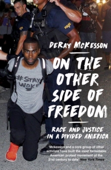 On the Other Side of Freedom : Race and Justice in a Divided America, Paperback / softback Book