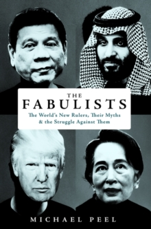 The Fabulists : The World's New Rulers, Their Myths and the Struggle Against Them, Hardback Book
