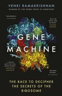 Gene Machine : The Race to Decipher the Secrets of the Ribosome, Paperback / softback Book