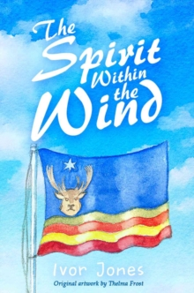 The Spirit Within the Wind, Paperback Book