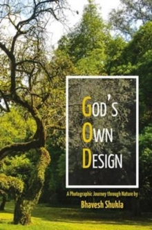 God's Own Design : Photographic Journey Through Nature, Hardback Book