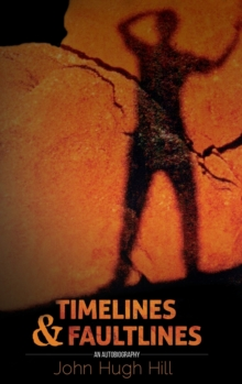 Time Lines and Fault Lines - an Autobiography, Hardback Book