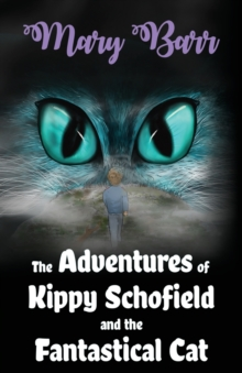The Adventures of Kippy Schofield and the Fantastical Cat, Paperback Book