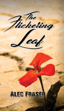 The Flickering Leaf, Hardback Book