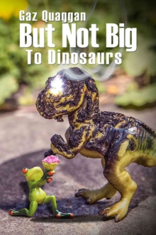 But Not Big to Dinosaurs, Paperback Book