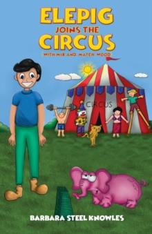 Elepig Joins The Circus (With Mix And Match Wood), Paperback Book