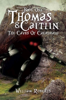Thomas and Caitlin : The Caves of Caerdraig Book 1, Paperback Book
