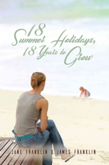 18 Summer Holidays, 18 Years to Grow, Paperback Book