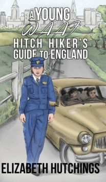A Young W.A.A.F Hitch Hiker's Guide to England, Hardback Book