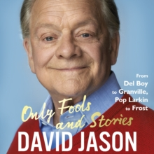 Only Fools and Stories : From Del Boy to Granville, Pop Larkin to Frost, CD-Audio Book