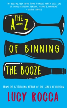The A-Z of Binning the Booze, Paperback Book